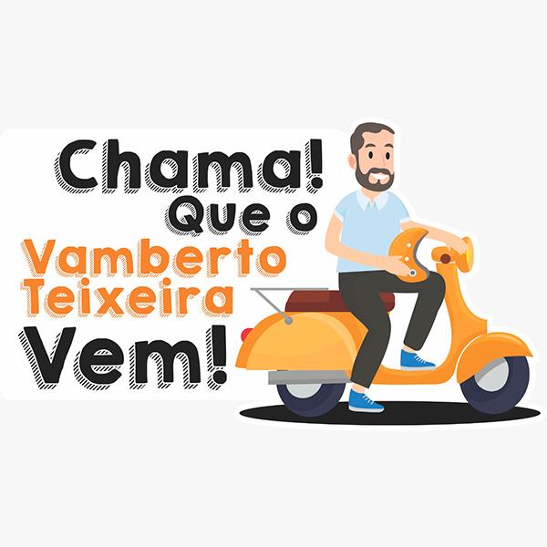 Chama que o Vamberto Teixeira vem!